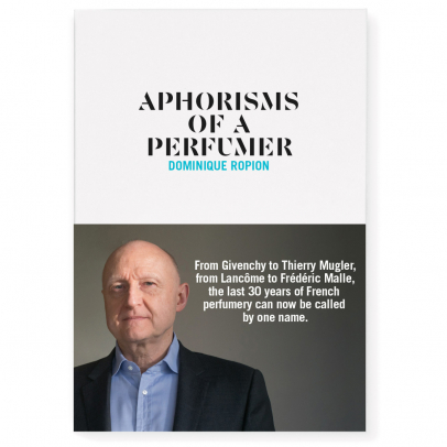 Aphorisms of a Perfumer- Dominique Ropion