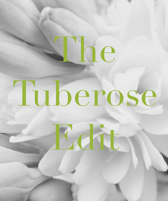 The Tuberose Edit